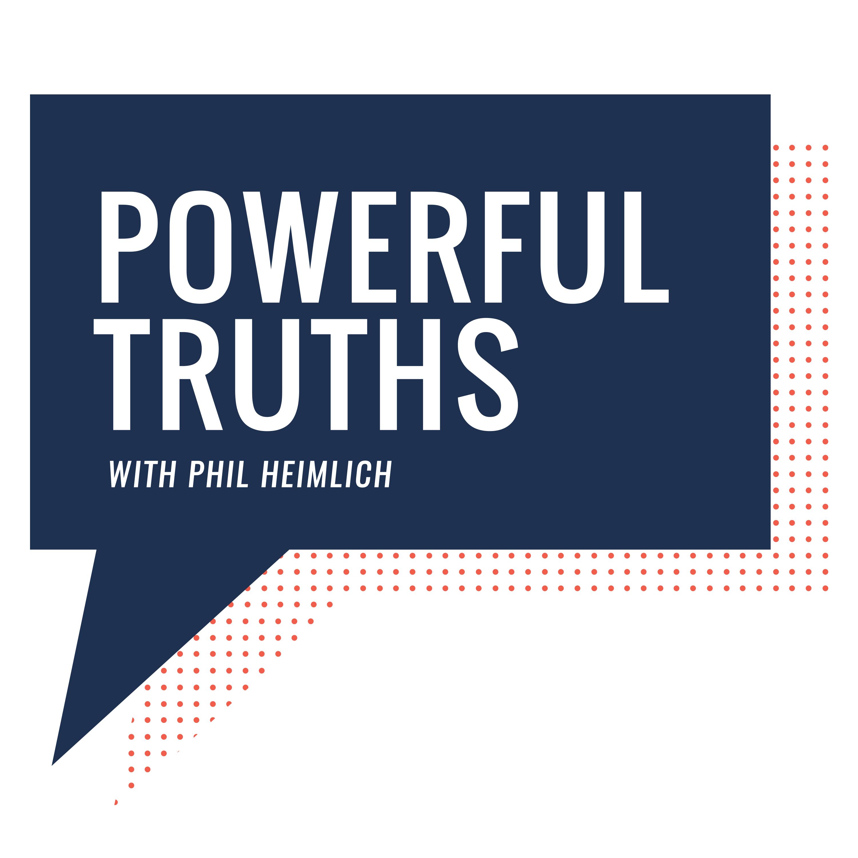 Phil Heimlich's Powerful Truths