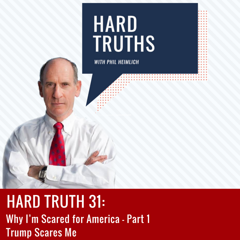 Hard Truths 31- Why I'm Scared for America: Trump Scares Me